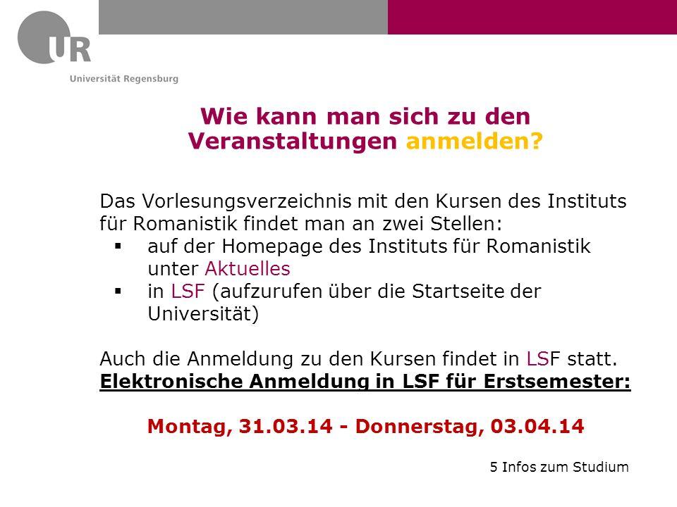 Wie kann man sich zu den Veranstaltungen anmelden? Das Vorlesungsverzeichnis mit den Kursen des Instituts für Romanistik findet man an zwei Stellen: a
