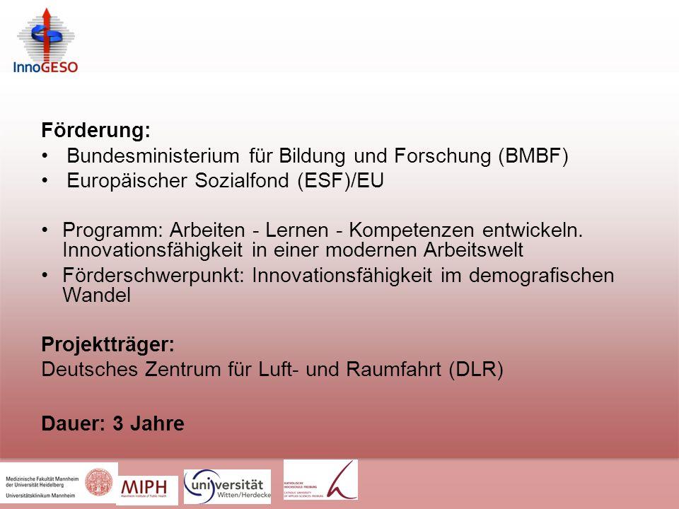 Förderung: Bundesministerium für Bildung und Forschung (BMBF) Europäischer Sozialfond (ESF)/EU Programm: Arbeiten - Lernen - Kompetenzen entwickeln.