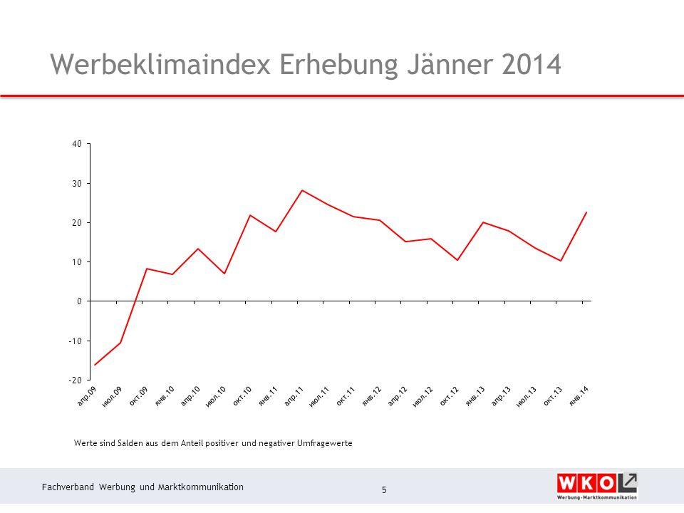 Fachverband Werbung und Marktkommunikation Werbeklimaindex Erhebung Jänner 2014 5 Werte sind Salden aus dem Anteil positiver und negativer Umfragewerte