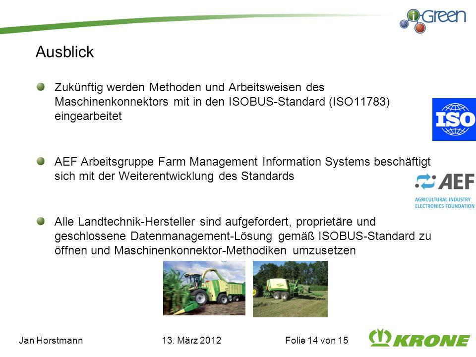 Zukünftig werden Methoden und Arbeitsweisen des Maschinenkonnektors mit in den ISOBUS-Standard (ISO11783) eingearbeitet AEF Arbeitsgruppe Farm Managem