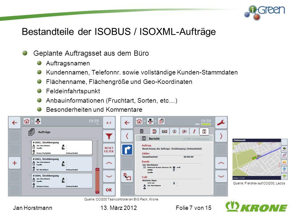 Bestandteile der ISOBUS / ISOXML-Aufträge Geplante Auftragsset aus dem Büro Auftragsnamen Kundennamen, Telefonnr. sowie vollständige Kunden-Stammdaten