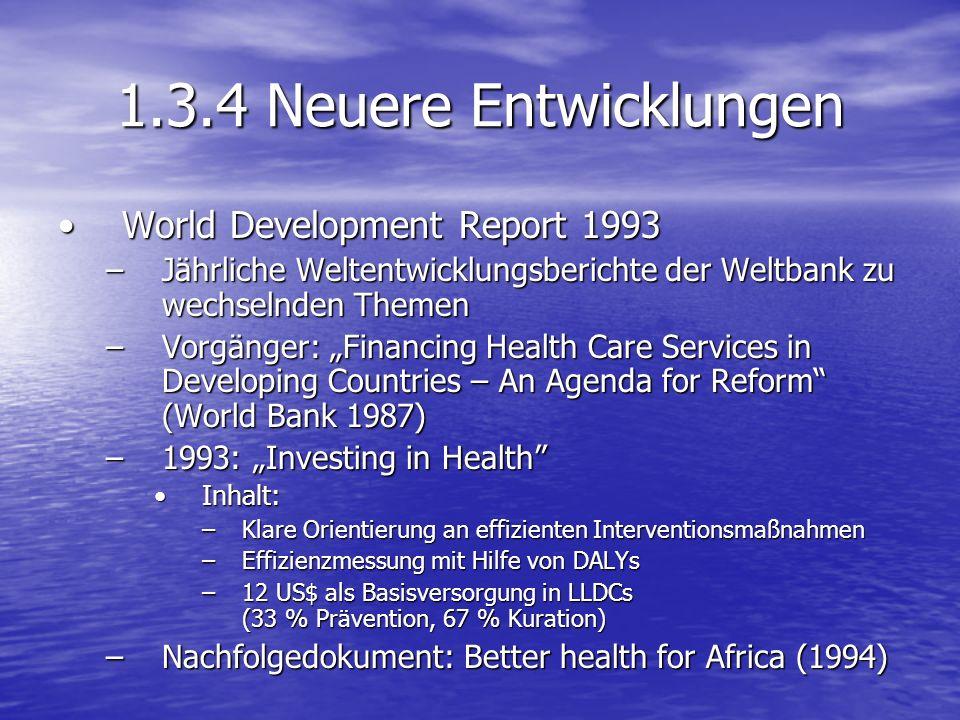 1.3.4 Neuere Entwicklungen World Development Report 1993World Development Report 1993 –Jährliche Weltentwicklungsberichte der Weltbank zu wechselnden