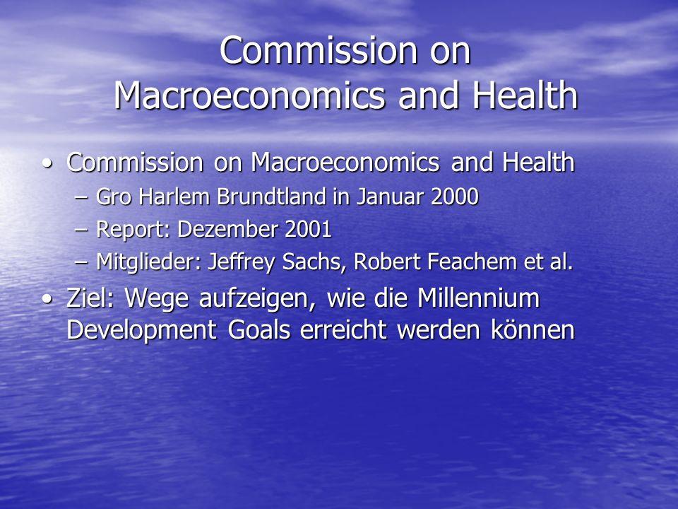 Commission on Macroeconomics and Health Commission on Macroeconomics and HealthCommission on Macroeconomics and Health –Gro Harlem Brundtland in Janua