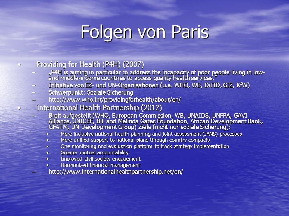 Folgen von Paris Providing for Health (P4H) (2007)Providing for Health (P4H) (2007) –P4H is aiming in particular to address the incapacity of poor peo
