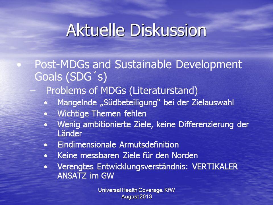 Aktuelle Diskussion Post-MDGs and Sustainable Development Goals (SDG´s) – –Problems of MDGs (Literaturstand) Mangelnde Südbeteiligung bei der Zielausw