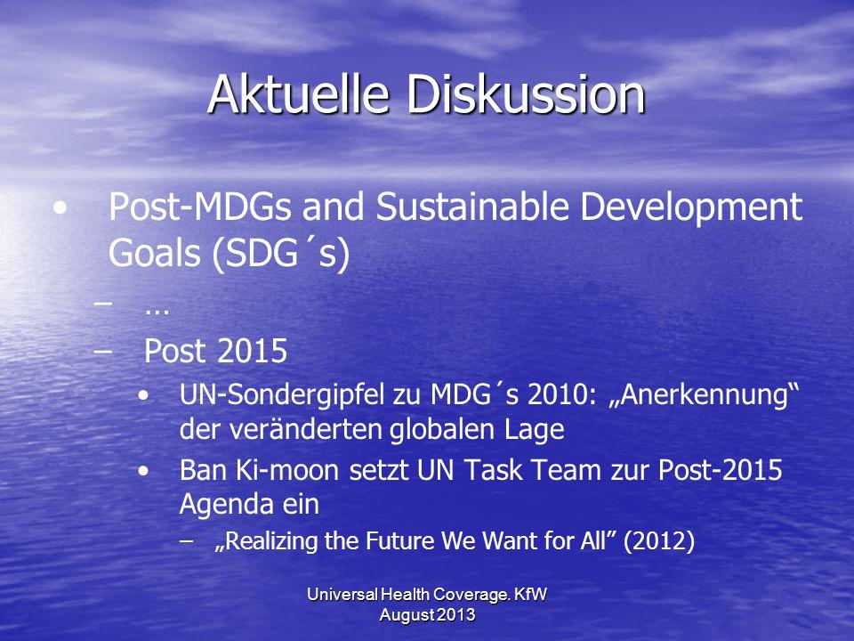 Aktuelle Diskussion Post-MDGs and Sustainable Development Goals (SDG´s) – –… – –Post 2015 UN-Sondergipfel zu MDG´s 2010: Anerkennung der veränderten g