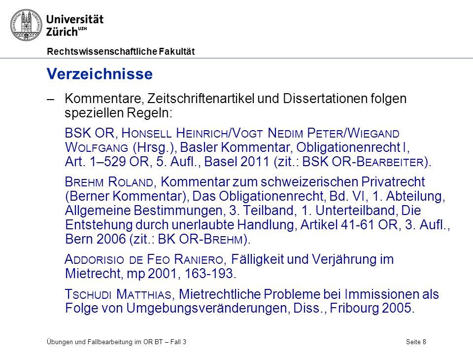Rechtswissenschaftliche Fakultät Übungen und Fallbearbeitung im OR BT – Fall 3Seite 8 Verzeichnisse –Kommentare, Zeitschriftenartikel und Dissertation