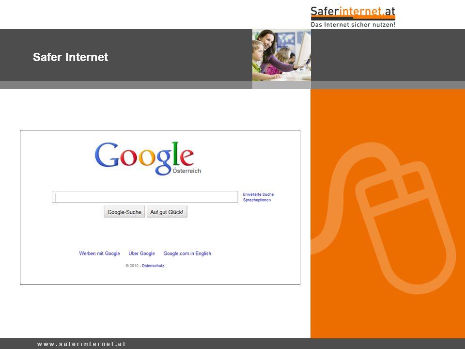 w w w. s a f e r i n t e r n e t. a t Safer Internet