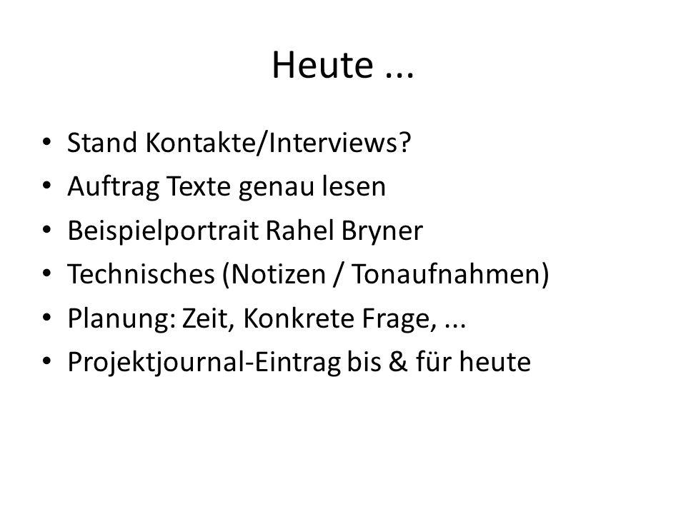 Heute...Stand Kontakte/Interviews.