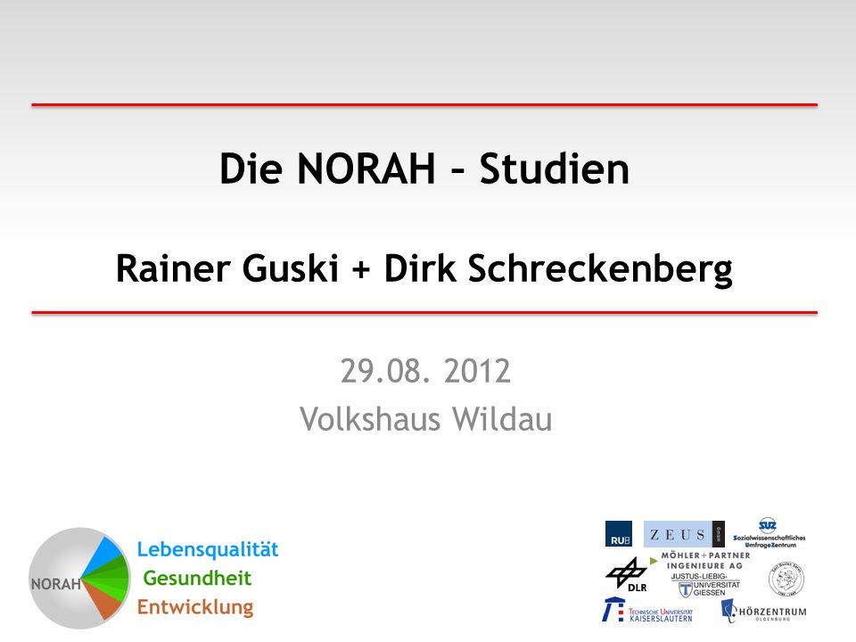 Die NORAH – Studien Rainer Guski + Dirk Schreckenberg 29.08. 2012 Volkshaus Wildau