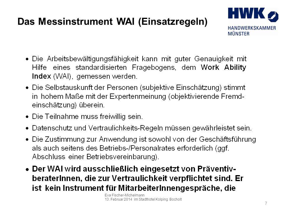 Eva Fischer-Michelmann 13. Februar 2014 im Stadthotel Kolping Bocholt 7 Das Messinstrument WAI (Einsatzregeln)