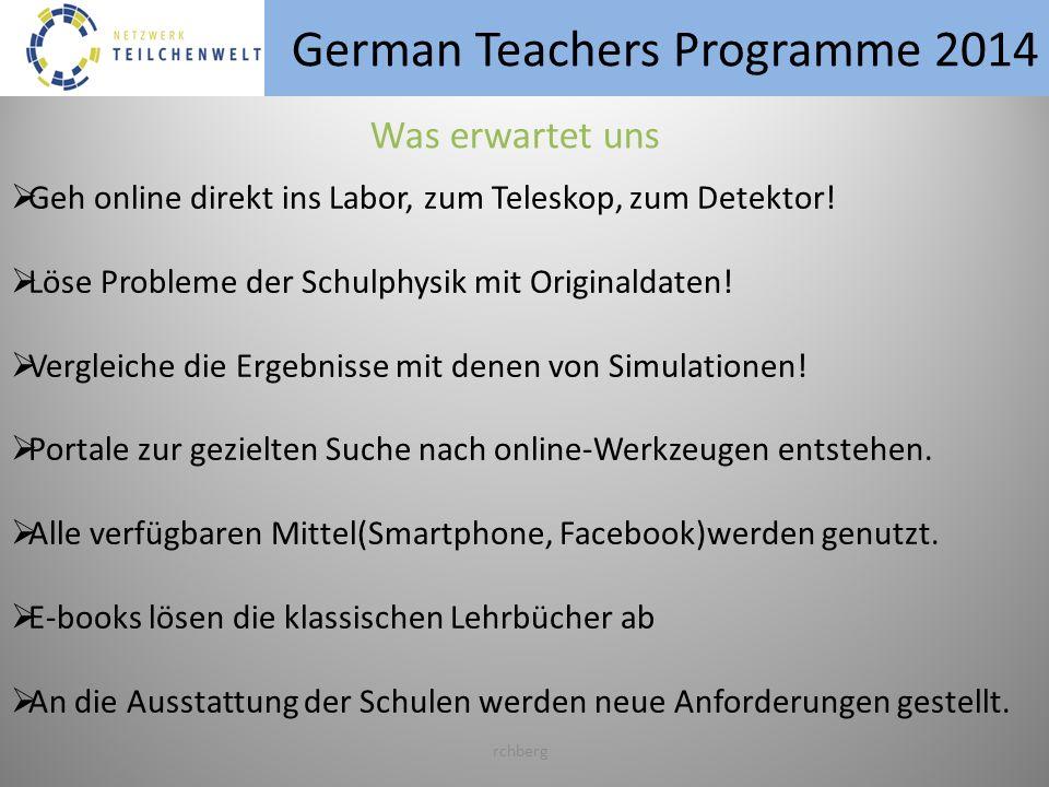 German Teachers Programme 2014 rchberg Geh online direkt ins Labor, zum Teleskop, zum Detektor.
