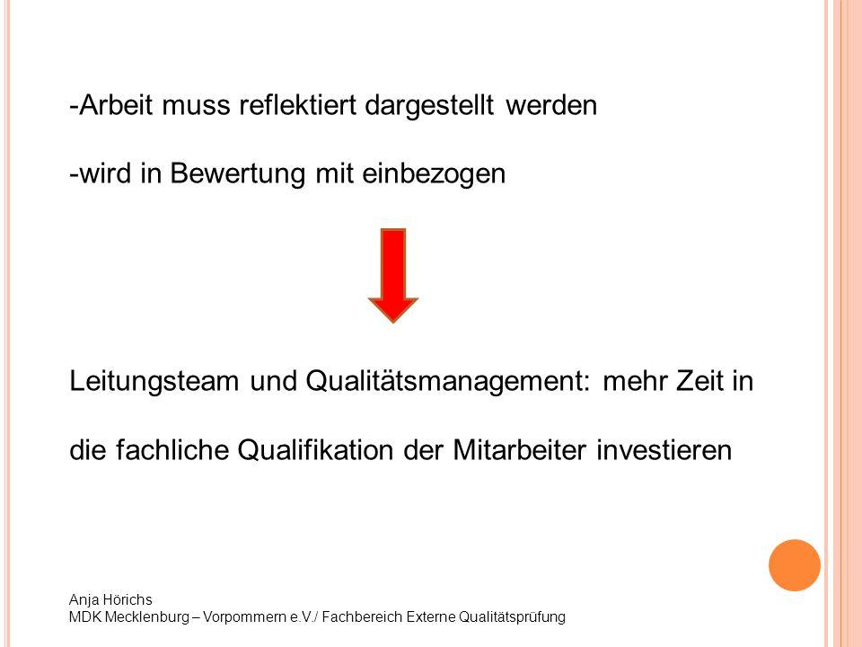 -Arbeit muss reflektiert dargestellt werden -wird in Bewertung mit einbezogen Leitungsteam und Qualitätsmanagement: mehr Zeit in die fachliche Qualifi