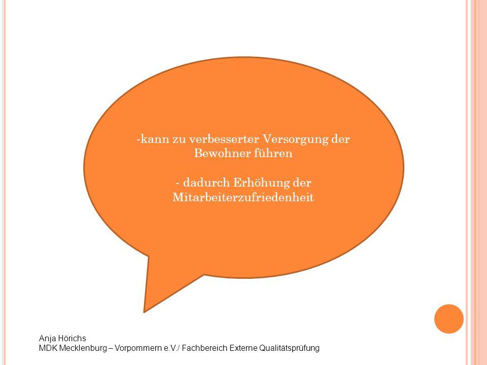 Anja Hörichs MDK Mecklenburg – Vorpommern e.V./ Fachbereich Externe Qualitätsprüfung -kann zu verbesserter Versorgung der Bewohner führen - dadurch Er