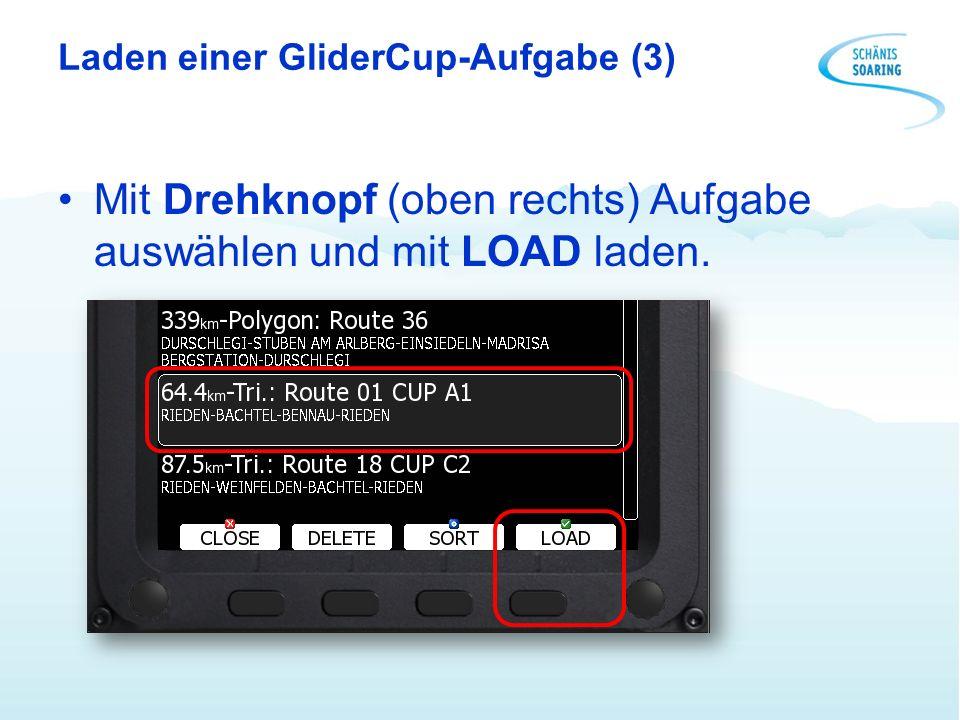 Laden einer GliderCup-Aufgabe (3) Mit Drehknopf (oben rechts) Aufgabe auswählen und mit LOAD laden.