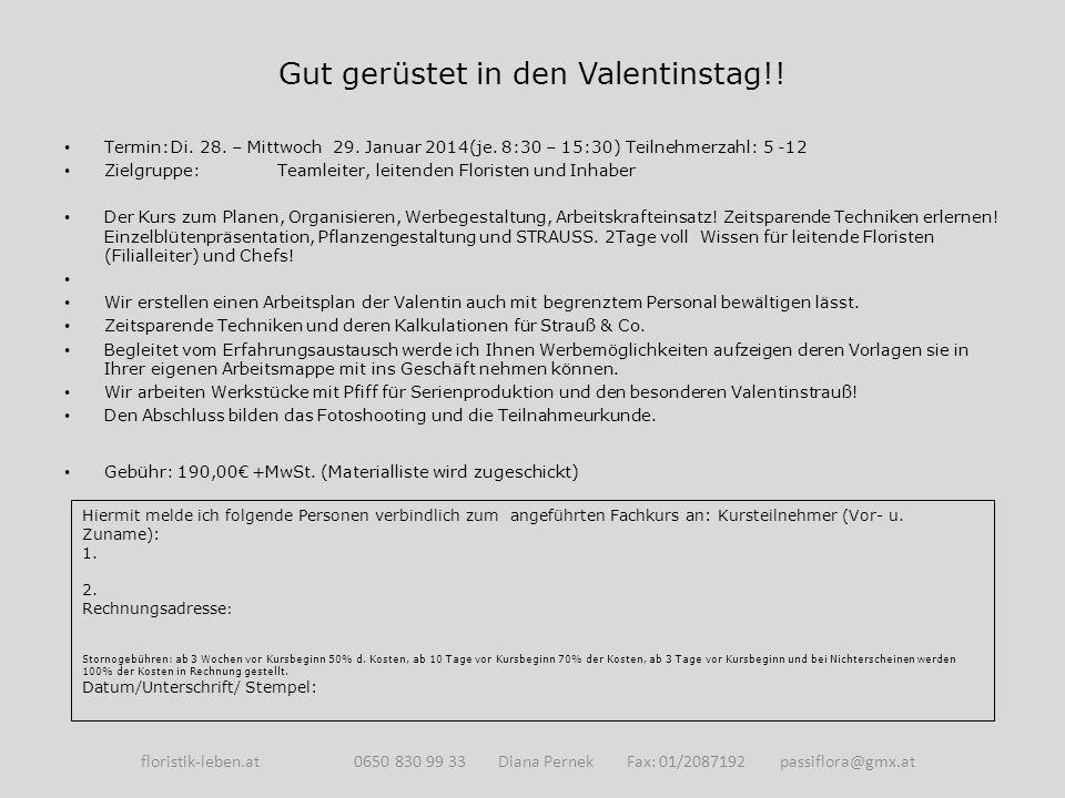 Gut gerüstet in den Valentinstag!! Termin:Di. 28. – Mittwoch 29. Januar 2014(je. 8:30 – 15:30) Teilnehmerzahl: 5 -12 Zielgruppe: Teamleiter, leitenden