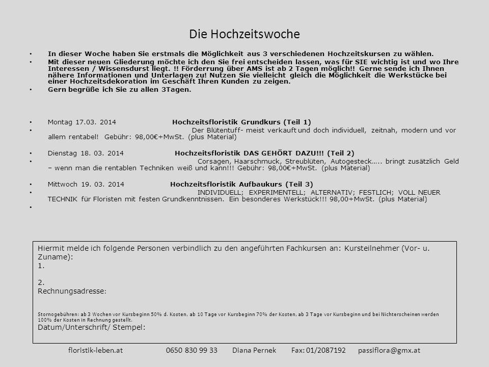 Hochzeitsfloristik Grundkurs (Teil 1) Wissensauffrischung /Motivation Termin: Montag 17.03.