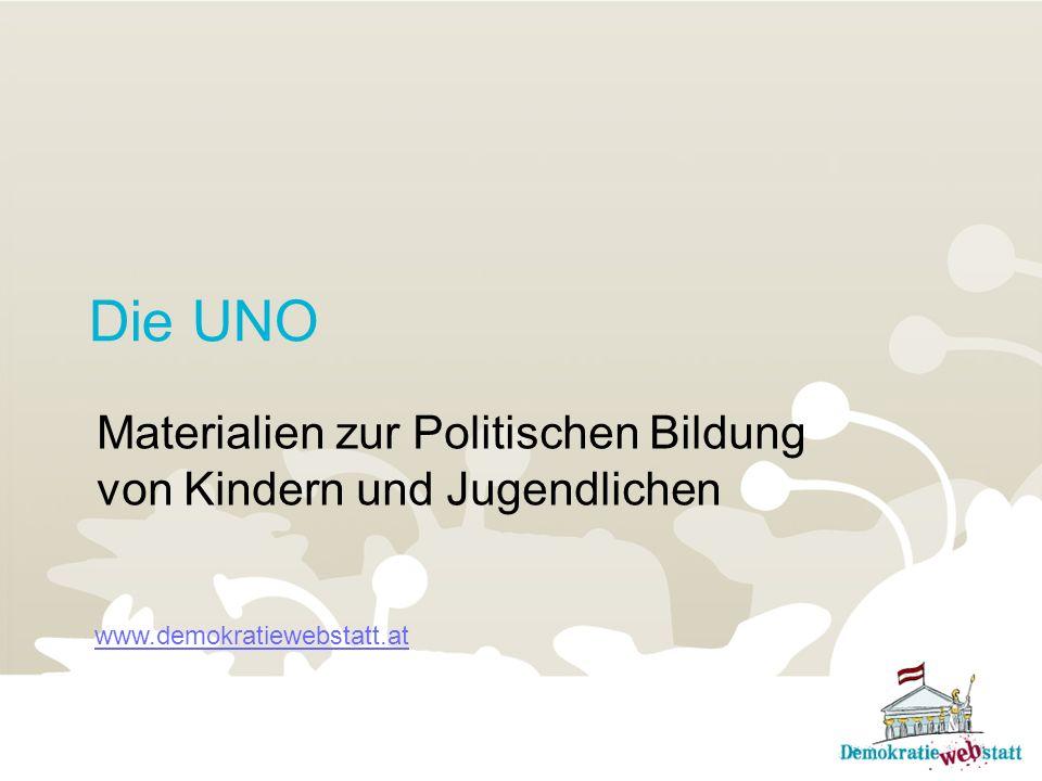 Die UNO Materialien zur Politischen Bildung von Kindern und Jugendlichen www.demokratiewebstatt.at