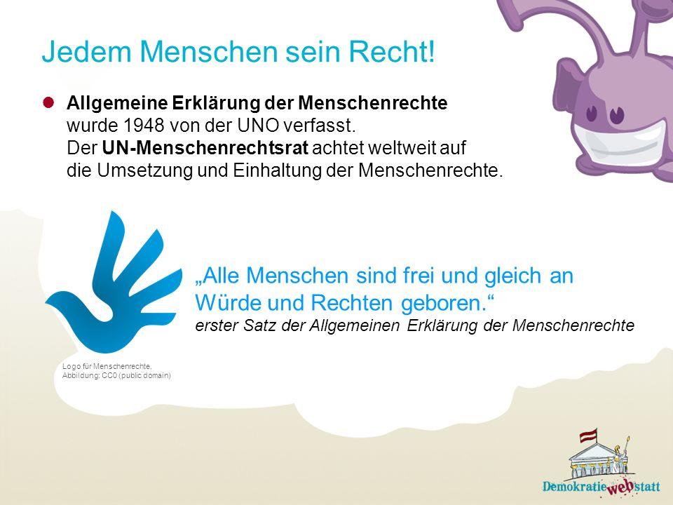 Jedem Menschen sein Recht! Allgemeine Erklärung der Menschenrechte wurde 1948 von der UNO verfasst. Der UN-Menschenrechtsrat achtet weltweit auf die U
