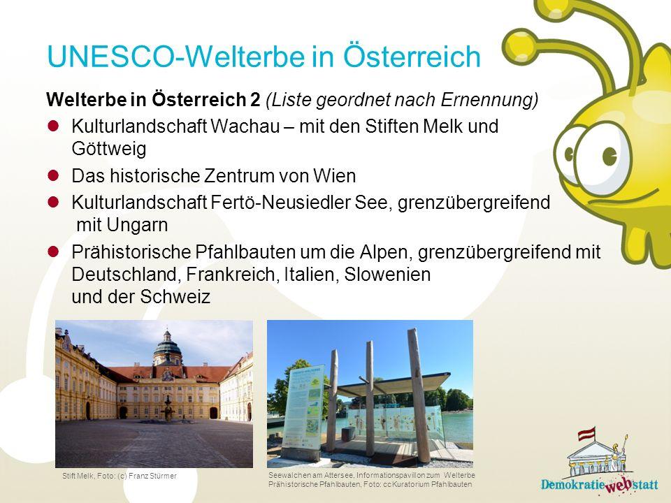 Welterbe in Österreich 2 (Liste geordnet nach Ernennung) Kulturlandschaft Wachau – mit den Stiften Melk und Göttweig Das historische Zentrum von Wien