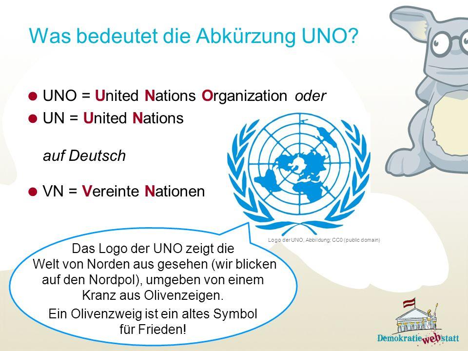 Was bedeutet die Abkürzung UNO? UNO = United Nations Organization oder UN = United Nations auf Deutsch VN = Vereinte Nationen Das Logo der UNO zeigt d