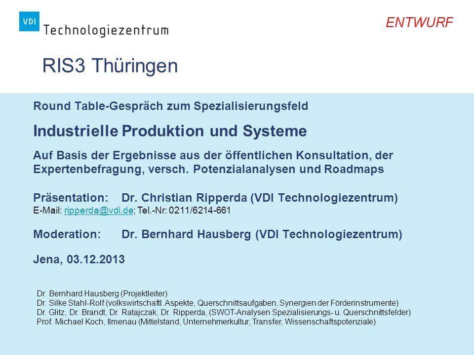 Seite 12 / RIS 3 Thüringen, Workshop 03.12.2013 ENTWURF Industrielle Produktion und Systeme 2.