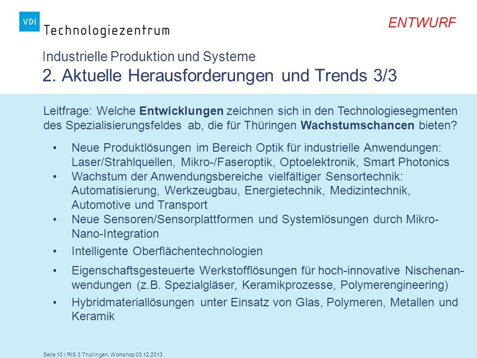 Seite 10 / RIS 3 Thüringen, Workshop 03.12.2013 ENTWURF Leitfrage: Welche Entwicklungen zeichnen sich in den Technologiesegmenten des Spezialisierungs