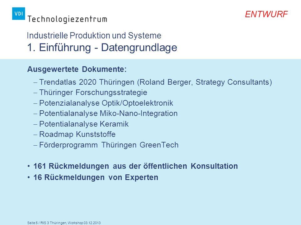 Seite 5 / RIS 3 Thüringen, Workshop 03.12.2013 ENTWURF Industrielle Produktion und Systeme 1. Einführung - Datengrundlage Ausgewertete Dokumente: Tren