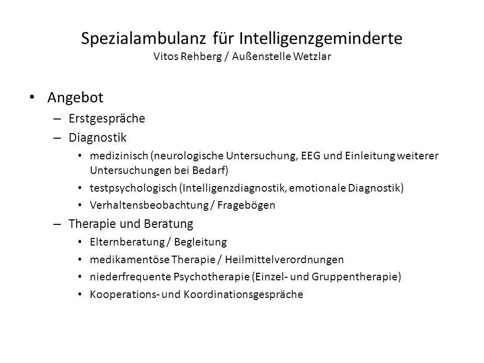 Spezialambulanz für Intelligenzgeminderte Vitos Rehberg / Außenstelle Wetzlar Angebot – Erstgespräche – Diagnostik medizinisch (neurologische Untersuc