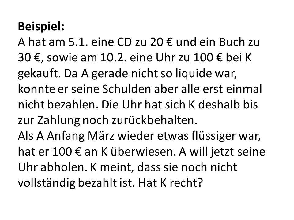 Beispiel: A hat am 5.1.eine CD zu 20 und ein Buch zu 30, sowie am 10.2.