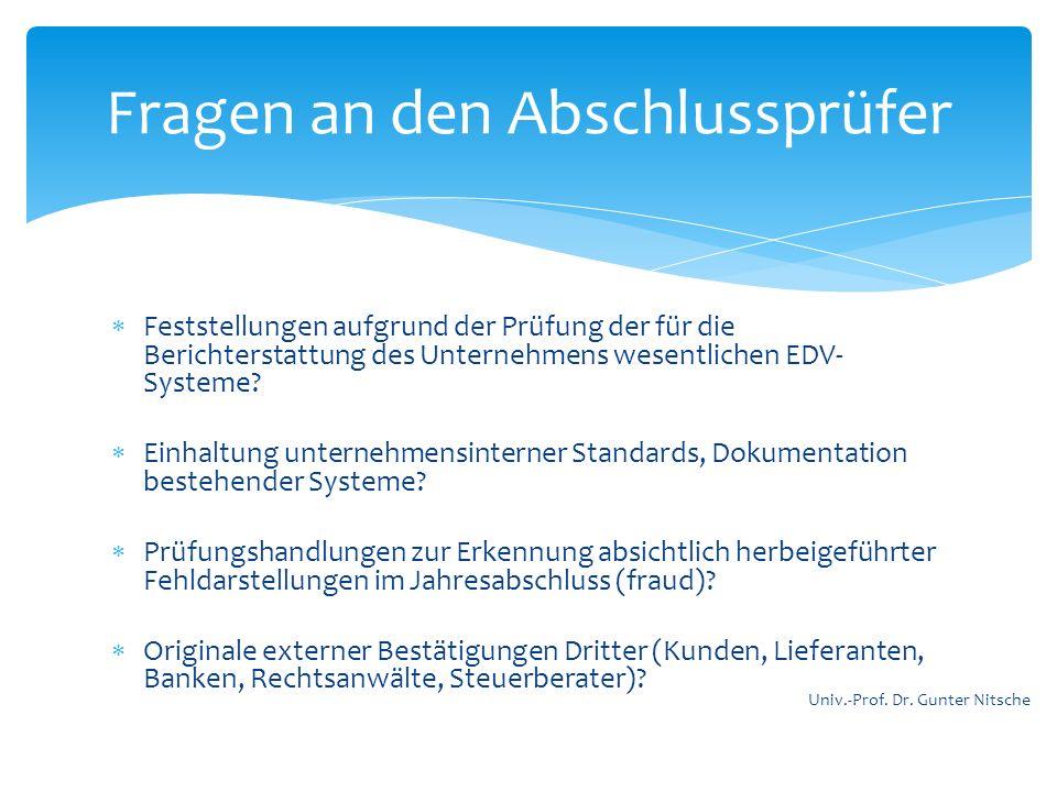Feststellungen aufgrund der Prüfung der für die Berichterstattung des Unternehmens wesentlichen EDV- Systeme? Einhaltung unternehmensinterner Standard
