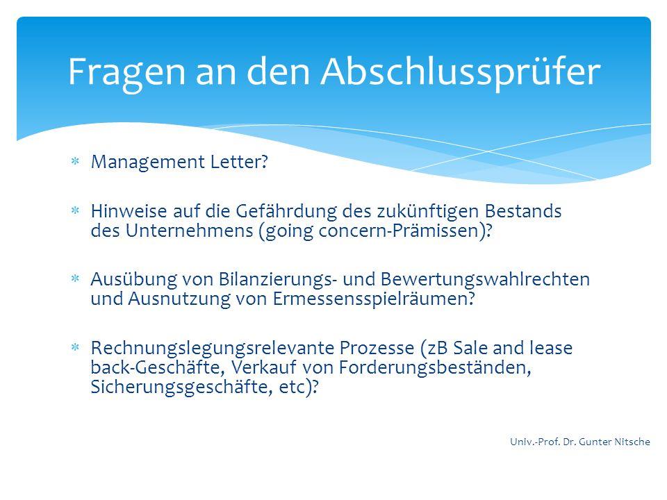 Management Letter? Hinweise auf die Gefährdung des zukünftigen Bestands des Unternehmens (going concern-Prämissen)? Ausübung von Bilanzierungs- und Be