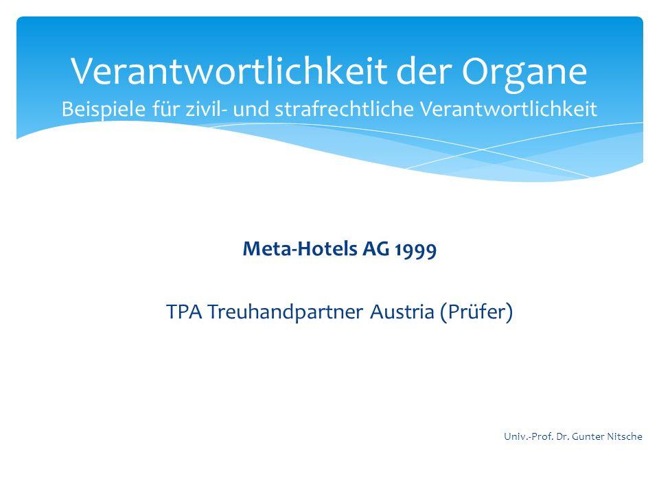 Meta-Hotels AG 1999 TPA Treuhandpartner Austria (Prüfer) Verantwortlichkeit der Organe Beispiele für zivil- und strafrechtliche Verantwortlichkeit Uni