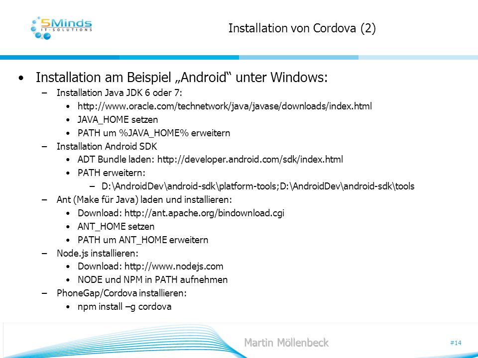 #14 Installation von Cordova (2) Installation am Beispiel Android unter Windows: –Installation Java JDK 6 oder 7: http://www.oracle.com/technetwork/ja