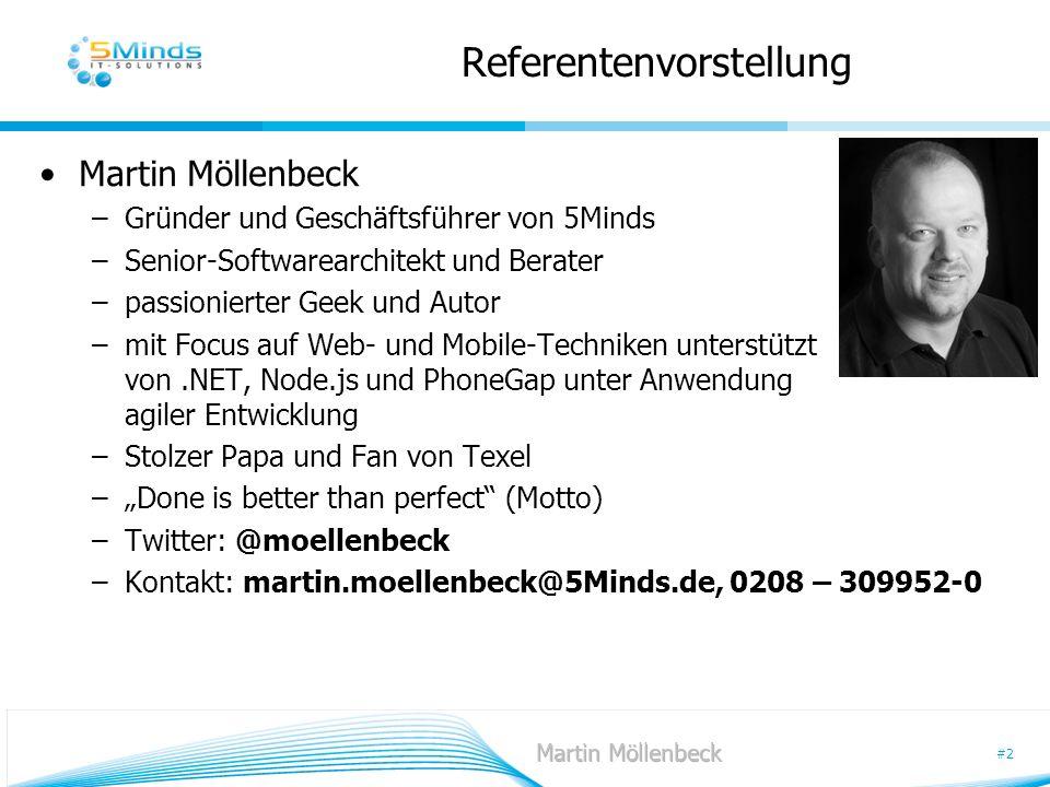 #2 Referentenvorstellung Martin Möllenbeck –Gründer und Geschäftsführer von 5Minds –Senior-Softwarearchitekt und Berater –passionierter Geek und Autor
