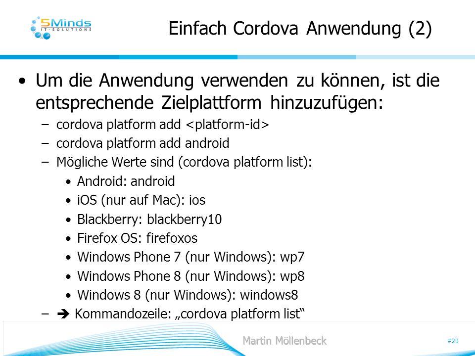 #20 Einfach Cordova Anwendung (2) Um die Anwendung verwenden zu können, ist die entsprechende Zielplattform hinzuzufügen: –cordova platform add –cordo