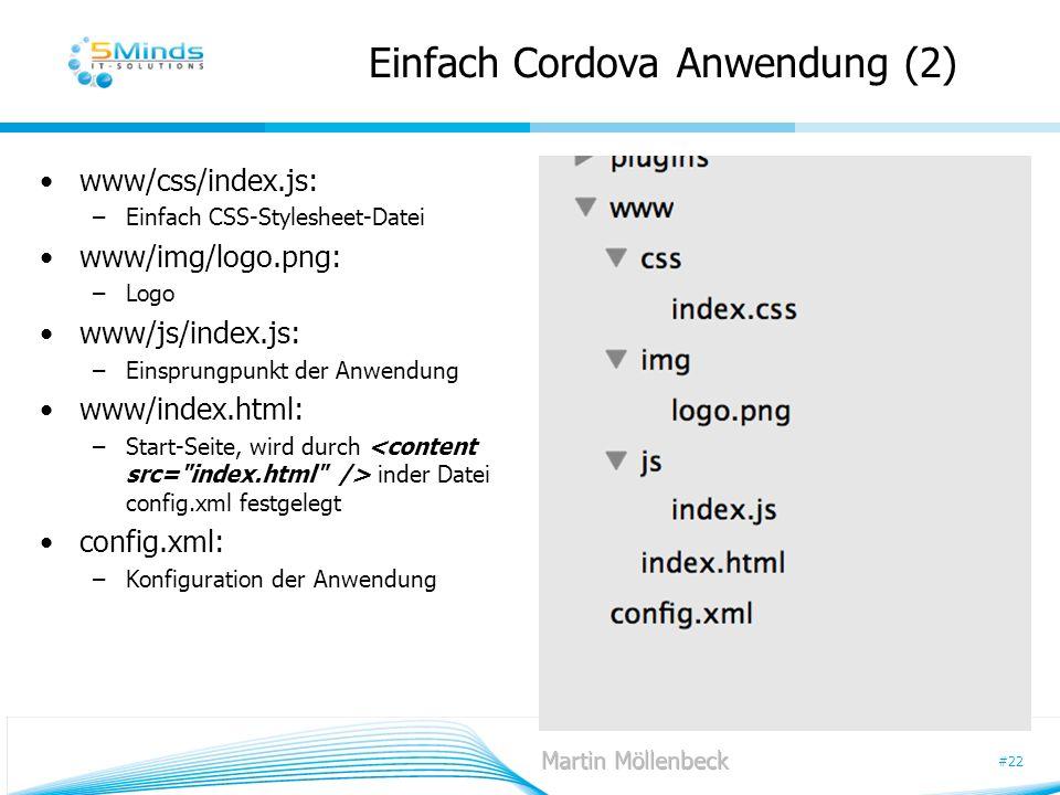 #22 Einfach Cordova Anwendung (2) www/css/index.js: –Einfach CSS-Stylesheet-Datei www/img/logo.png: –Logo www/js/index.js: –Einsprungpunkt der Anwendu