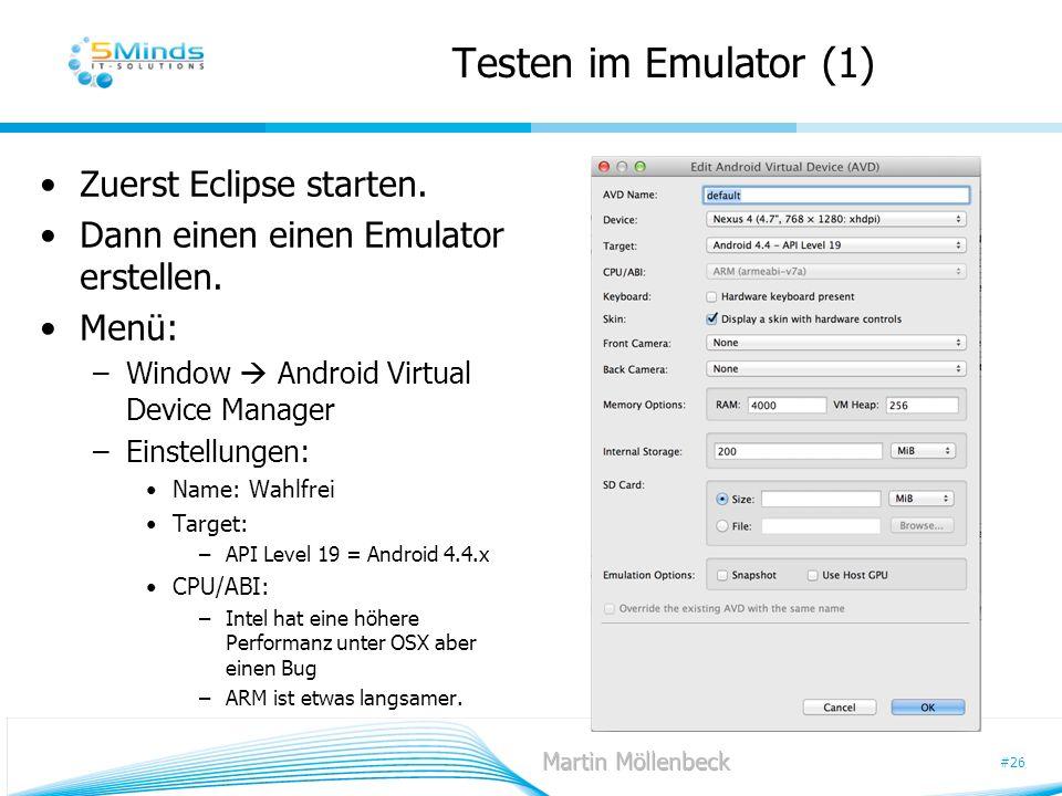 #26 Testen im Emulator (1) Zuerst Eclipse starten. Dann einen einen Emulator erstellen. Menü: –Window Android Virtual Device Manager –Einstellungen: N