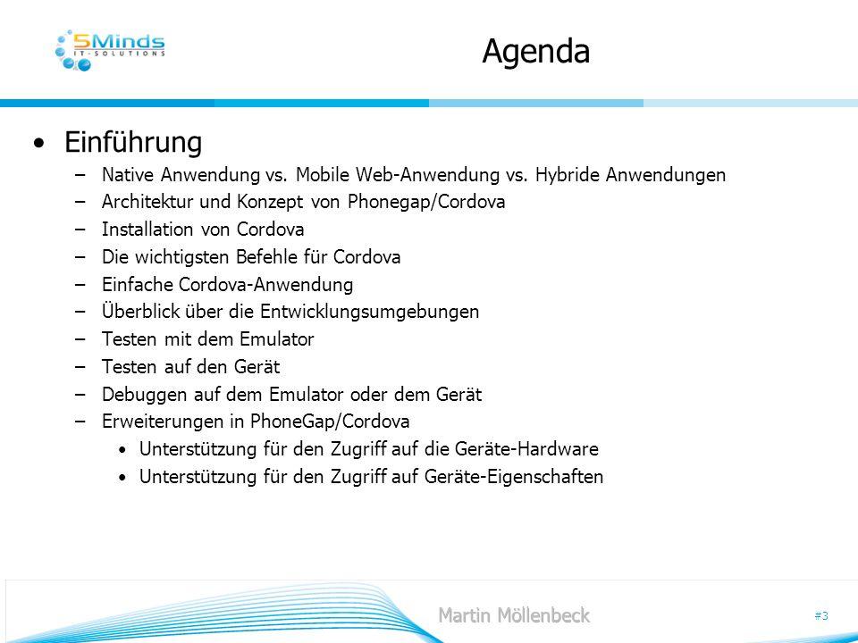 #3 Agenda Einführung –Native Anwendung vs. Mobile Web-Anwendung vs. Hybride Anwendungen –Architektur und Konzept von Phonegap/Cordova –Installation vo