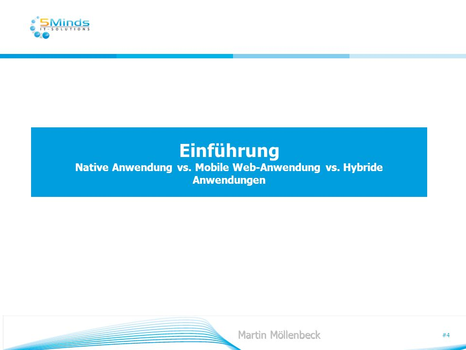 #4 Einführung Native Anwendung vs. Mobile Web-Anwendung vs. Hybride Anwendungen