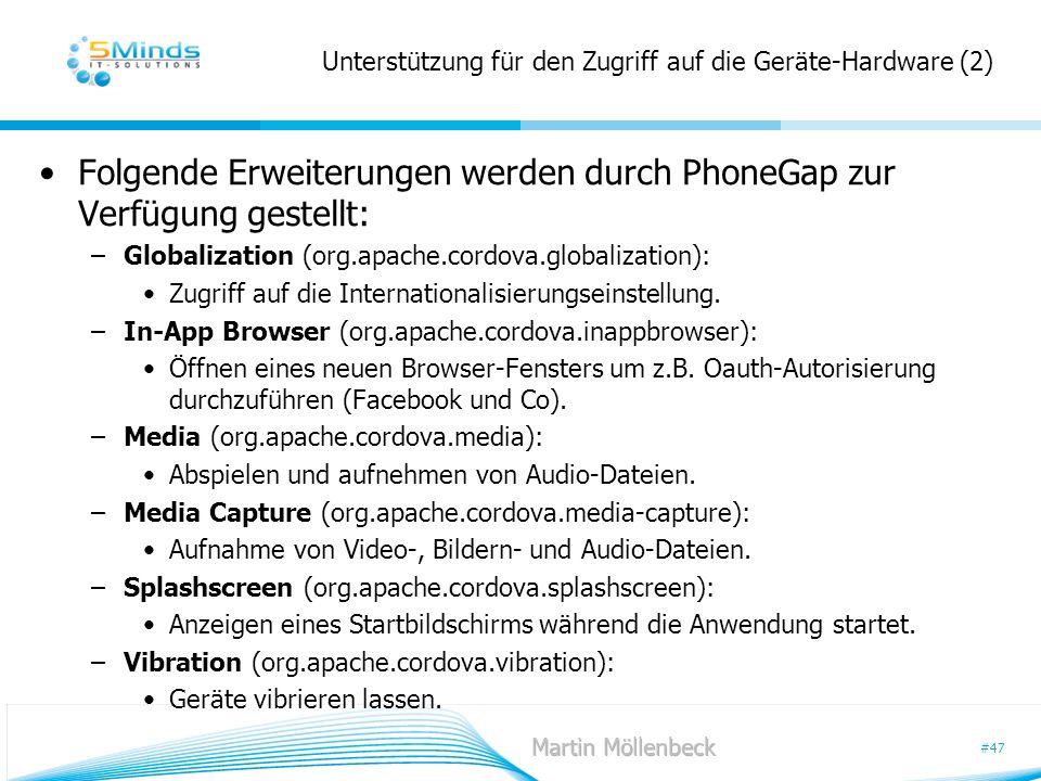 #47 Unterstützung für den Zugriff auf die Geräte-Hardware (2) Folgende Erweiterungen werden durch PhoneGap zur Verfügung gestellt: –Globalization (org