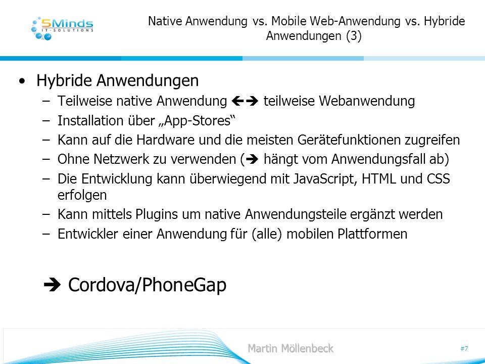 #7 Native Anwendung vs. Mobile Web-Anwendung vs. Hybride Anwendungen (3) Hybride Anwendungen –Teilweise native Anwendung teilweise Webanwendung –Insta