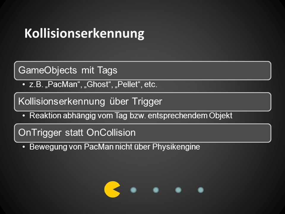 Kollisionserkennung GameObjects mit Tags z.B. PacMan, Ghost, Pellet, etc.
