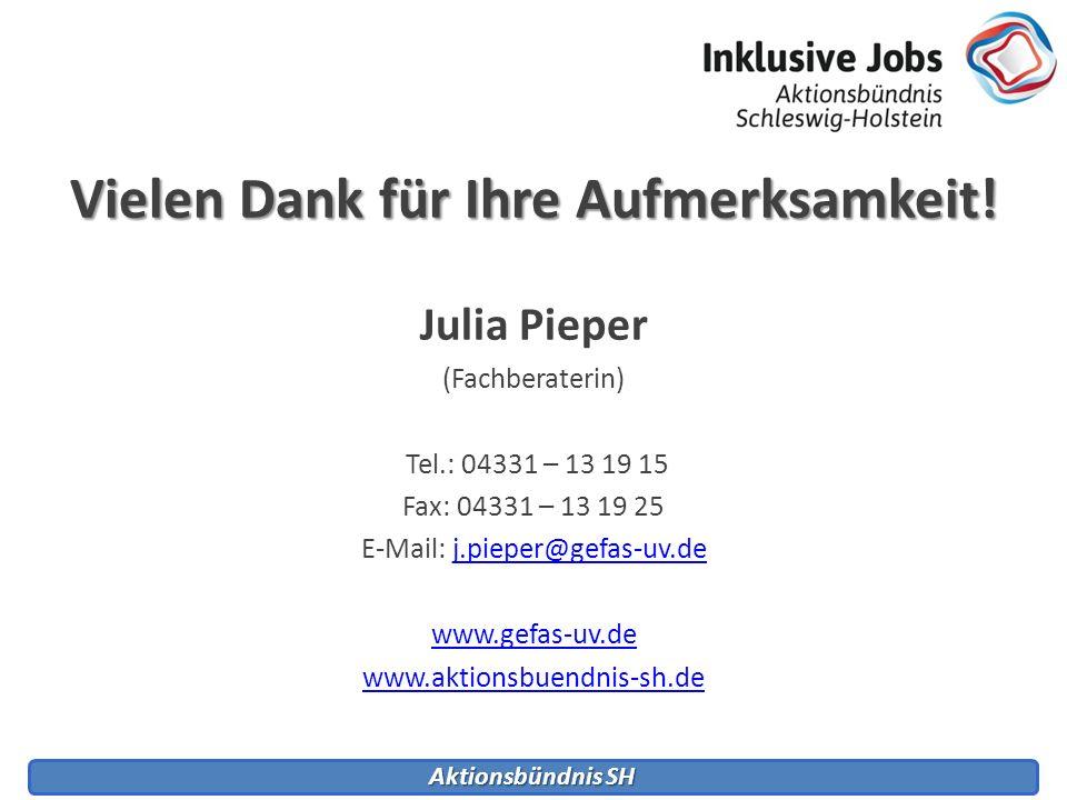 Vielen Dank für Ihre Aufmerksamkeit! Julia Pieper (Fachberaterin) Tel.: 04331 – 13 19 15 Fax: 04331 – 13 19 25 E-Mail: j.pieper@gefas-uv.dej.pieper@ge