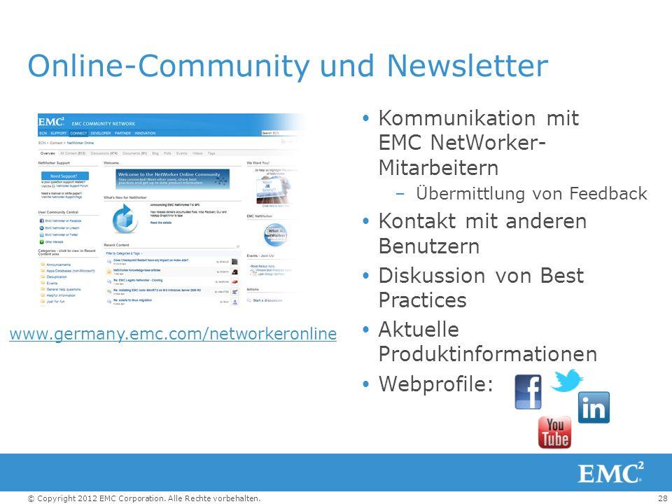 28© Copyright 2012 EMC Corporation. Alle Rechte vorbehalten. Online-Community und Newsletter Kommunikation mit EMC NetWorker- Mitarbeitern –Übermittlu