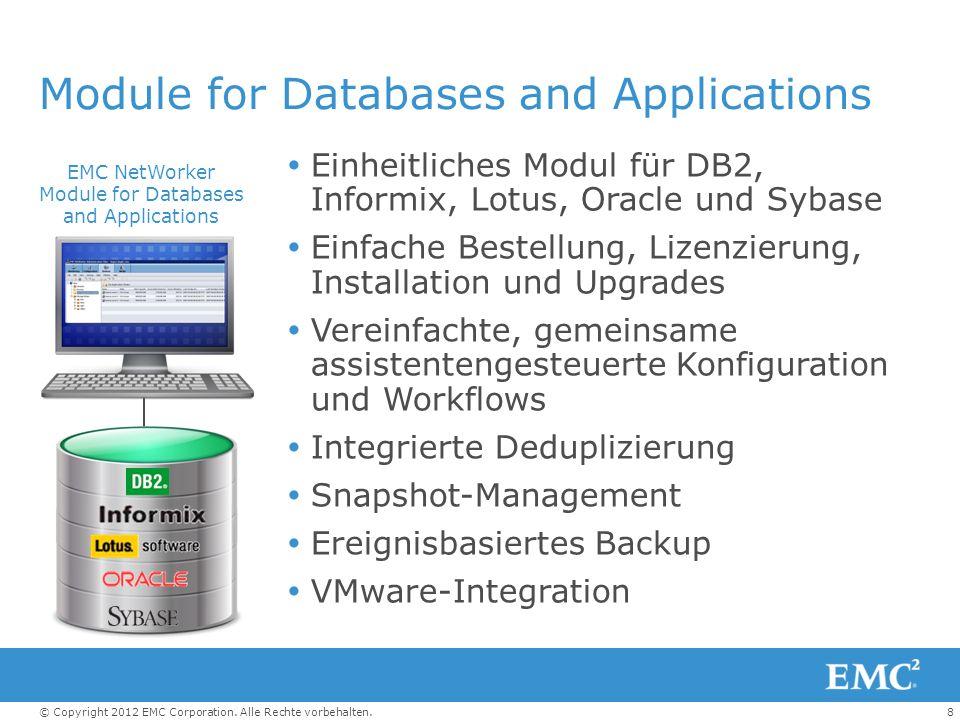8© Copyright 2012 EMC Corporation. Alle Rechte vorbehalten. Module for Databases and Applications Einheitliches Modul für DB2, Informix, Lotus, Oracle