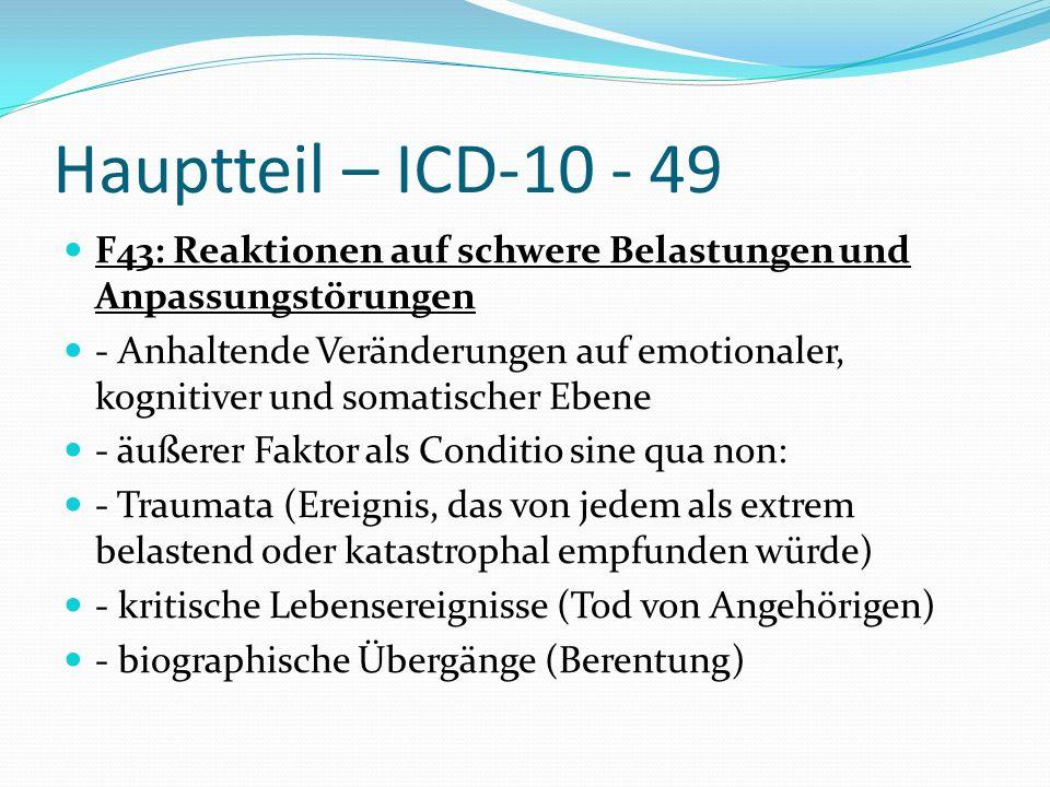 Hauptteil – ICD-10 - 49 F43: Reaktionen auf schwere Belastungen und Anpassungstörungen - Anhaltende Veränderungen auf emotionaler, kognitiver und soma