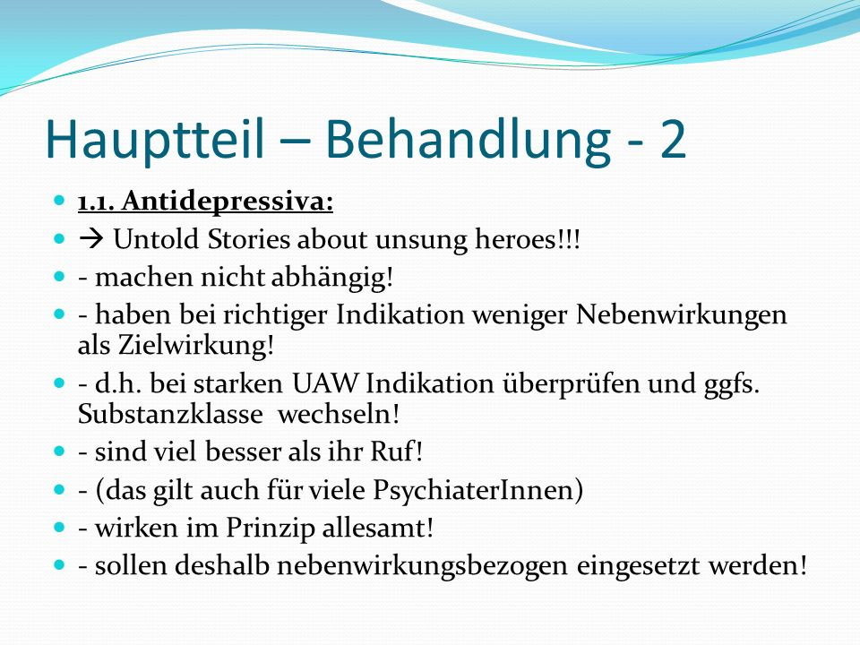 Hauptteil – Behandlung - 2 1.1.Antidepressiva: Untold Stories about unsung heroes!!.