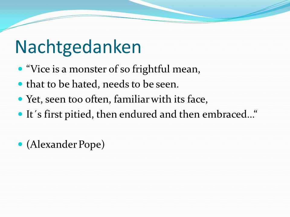 Nachtgedanken Vice is a monster of so frightful mean, that to be hated, needs to be seen.