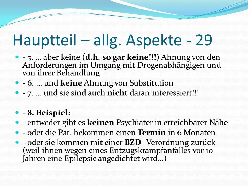 Hauptteil – allg. Aspekte - 29 - 5. … aber keine (d.h. so gar keine!!!) Ahnung von den Anforderungen im Umgang mit Drogenabhängigen und von ihrer Beha